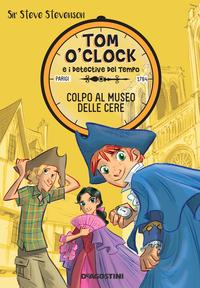 Colpo al museo delle cere. Tom O'Clock. vol. 1 ePub