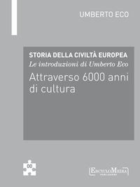 Le introduzioni di Umberto Eco  Attraverso 6000 anni di cultura