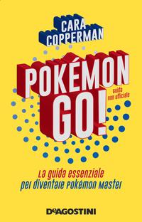 POKÉMON GO! La guida essenziale per diventare pokémon master ePu