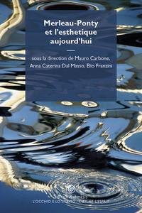 Merleau-Ponty et l'esthétique aujourd'hui / Merleau-Ponty e l'es