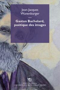 Gaston Bachelard, poetique des images ePub