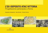 L'ex-deposito ATAC Vittoria