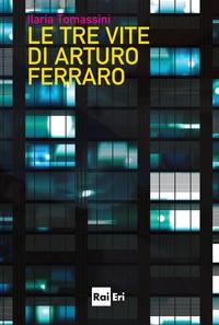 Le tre vite di Arturo Ferraro ePub