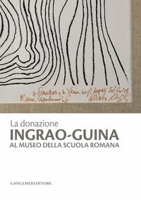 La donazione Ingrao-Guina al Museo della Scuola Romana