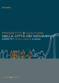 Progetto e cultura nella città dei movimenti