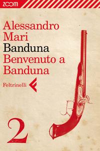Banduna - 2. Benvenuto a Banduna