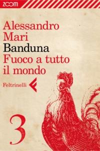 Banduna - 3. Fuoco a tutto il mondo