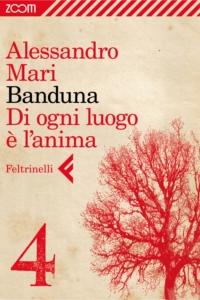 Banduna - 4. Di ogni luogo è l'anima