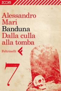 Banduna - 7. Dalla culla alla tomba ePub