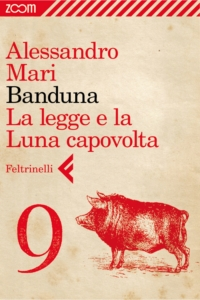 Banduna - 9. La legge e la Luna capovolta
