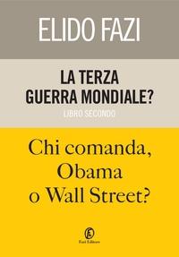 La terza guerra mondiale? Chi comanda, Obama o Wall Street? ePub