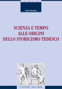 Scienza e tempo alle origini dello storicismo tedesco