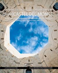 Castel del Monte. Nuova ipotesi comparata sull'identità del monumento/New comparative theory about the monument identity