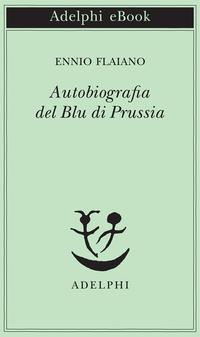 Autobiografia del Blu di Prussia ePub
