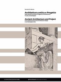 Architettura antica e Progetto. Dalla Bauforschung al progetto architettonico in area archeologica