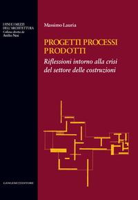 Progetti Processi Prodotti - Projects Processes Products