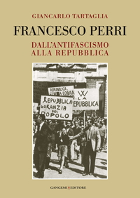Francesco Perri. Dall'antifascismo alla Repubblica