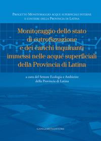 Monitoraggio dello stato di eutrofizzazione e dei carichi inquinanti immessi nelle acque superficiali della Provincia di Latina