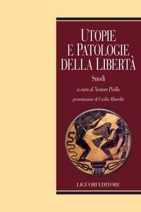Utopie e patologie della libertà