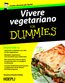Vivere vegetariano For Dummies