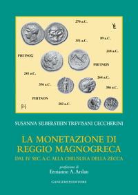 La monetazione di Reggio magnogreca dal IV sec. a.c. alla chiusura della zecca