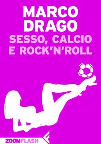 Sesso, calcio e rock'n'roll ePub