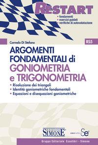 Argomenti Fondamentali di Goniometria e Trigonometria