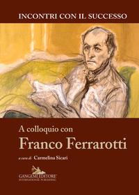 A colloquio con Franco Ferrarotti