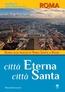 Città Eterna Città Santa