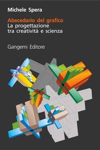 Abecedario del grafico. La progettazione tra creatività e scienza