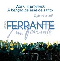 Mario Ferrante. Work in progress