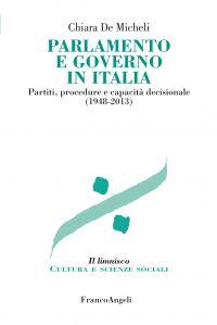 Parlamento e governo in Italia. Partiti, procedure e capacità de
