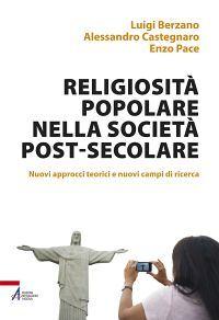 Religiosità popolare nella società post-secolare. Nuovi approcci