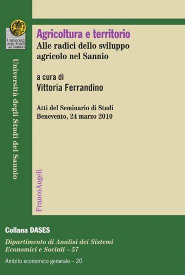 Agricoltura e territorio. Alle radici dello sviluppo agricolo ne
