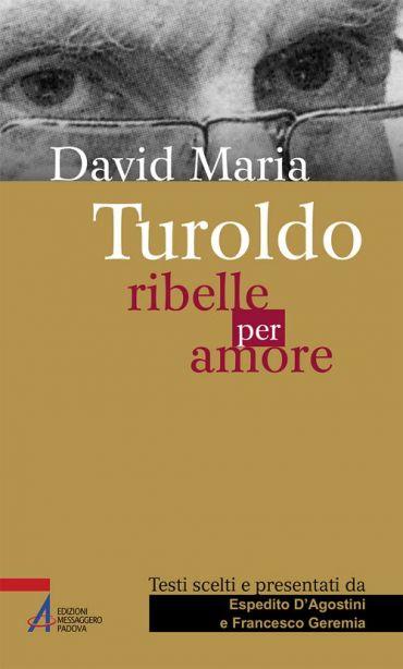 David Maria Turoldo. Ribelle per amore ePub