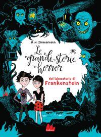 Le grandi storie horror. Nel laboratorio di Frankenstein ePub