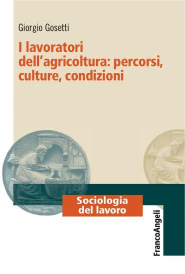 I lavoratori dell'agricoltura: percorsi, culture, condizioni ePu