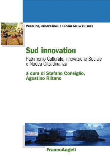 Sud innovation. Patrimonio culturale, innovazione sociale e nuov