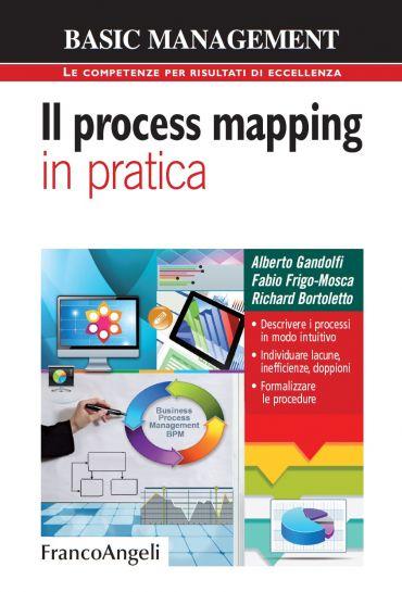 Il process mapping in pratica. Descrivere i processi in modo int