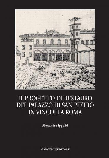 Il progetto di restauro del Palazzo di San Pietro in Vincoli a R