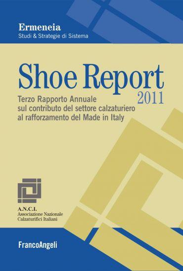 Shoe Report 2011. Terzo Rapporto Annuale sul contributo del sett
