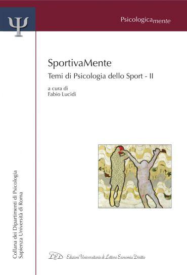 SportivaMente. Temi di Psicologia dello Sport - Parte II