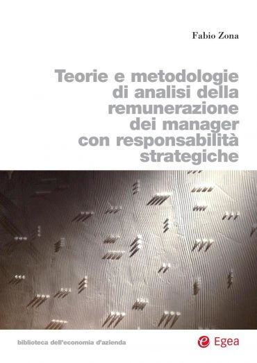 Teorie e metodologie di analisi della remunerazione dei manager