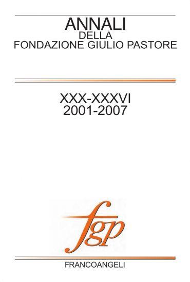 Annali della Fondazione Giulio Pastore. XXX-XXXVI 2001-2007