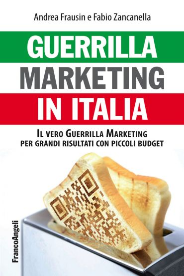 Guerrilla marketing in Italia. Il vero Guerrilla Marketing per g