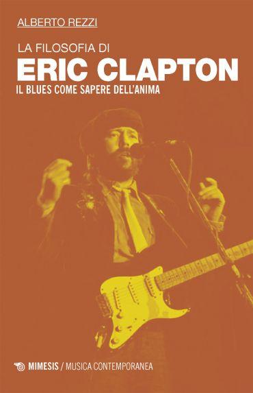 La filosofia di Eric Clapton ePub