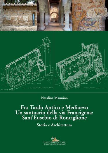 Fra Tardo Antico e Medioevo Un santuario della via Francigena: S