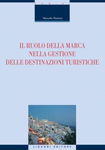 Il ruolo della marca nella gestione delle destinazioni turistich
