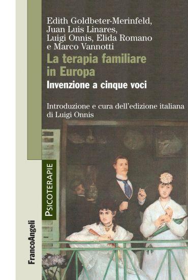La terapia familiare in Europa. Invenzione a cinque voci