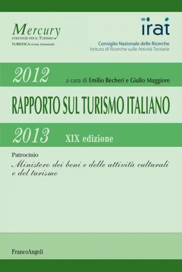 Rapporto sul turismo italiano 2012-2013. XIX Edizione